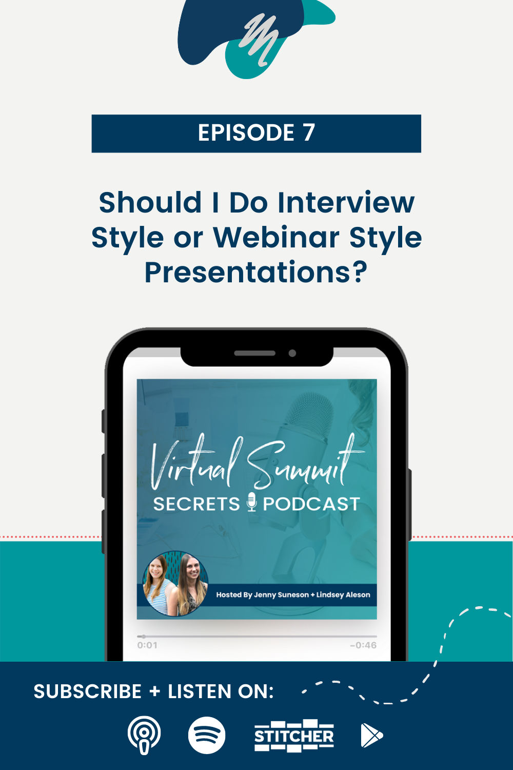 Episode 7 - Should I Do Interview Style or Webinar Style Presentations
